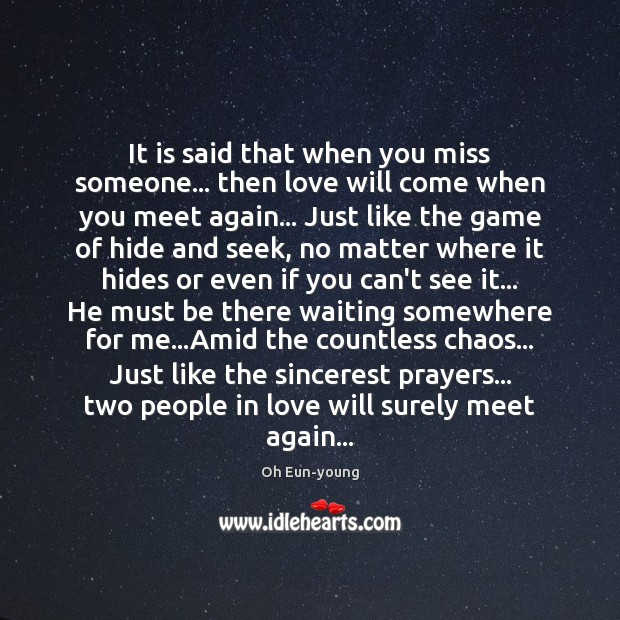 Image, It is said that when you miss someone… then love will come