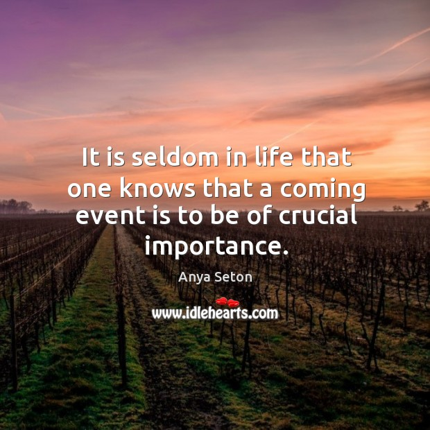 It is seldom in life that one knows that a coming event is to be of crucial importance. Image