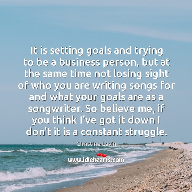 It is setting goals and trying to be a business person, but Image