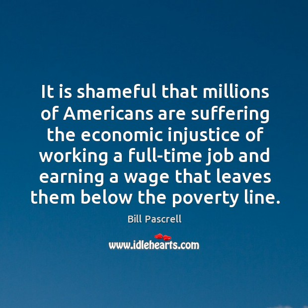 Image, It is shameful that millions of americans are suffering the economic