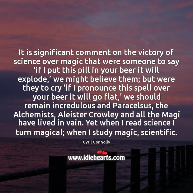 Image, It is significant comment on the victory of science over magic that