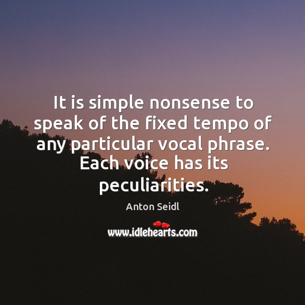 Image, It is simple nonsense to speak of the fixed tempo of any particular vocal phrase. Each voice has its peculiarities.