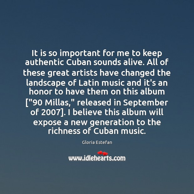 Image, It is so important for me to keep authentic Cuban sounds alive.