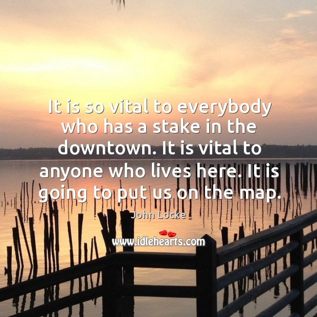 It is so vital to everybody who has a stake in the downtown. Image