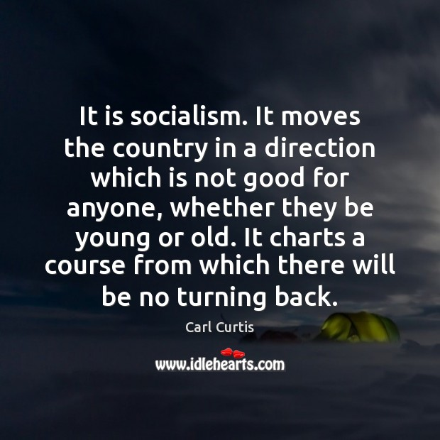 Image, It is socialism. It moves the country in a direction which is