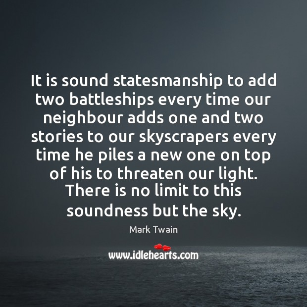 It is sound statesmanship to add two battleships every time our neighbour Image
