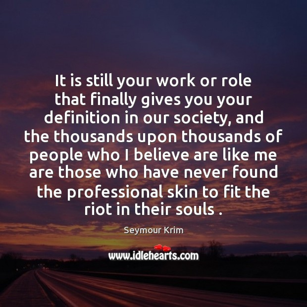 It is still your work or role that finally gives you your Image