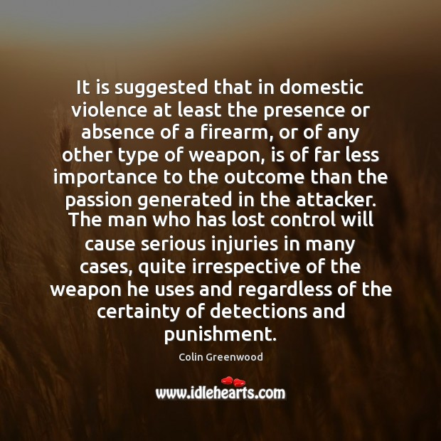 It is suggested that in domestic violence at least the presence or Image
