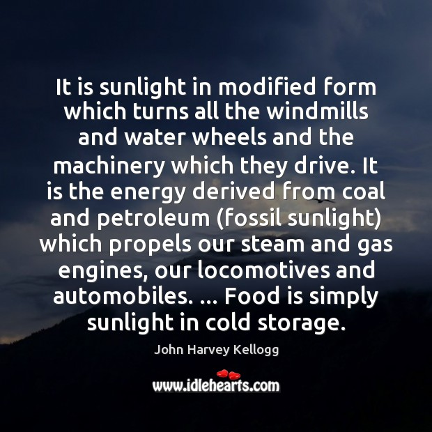 Image, It is sunlight in modified form which turns all the windmills and