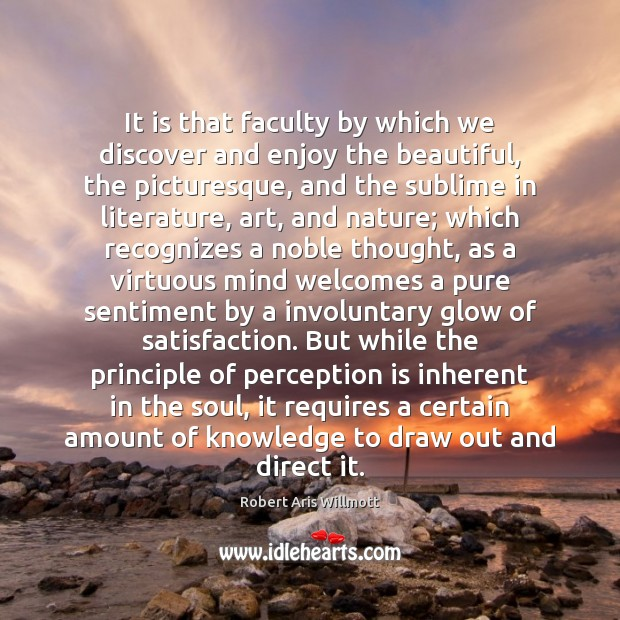 It is that faculty by which we discover and enjoy the beautiful, Perception Quotes Image