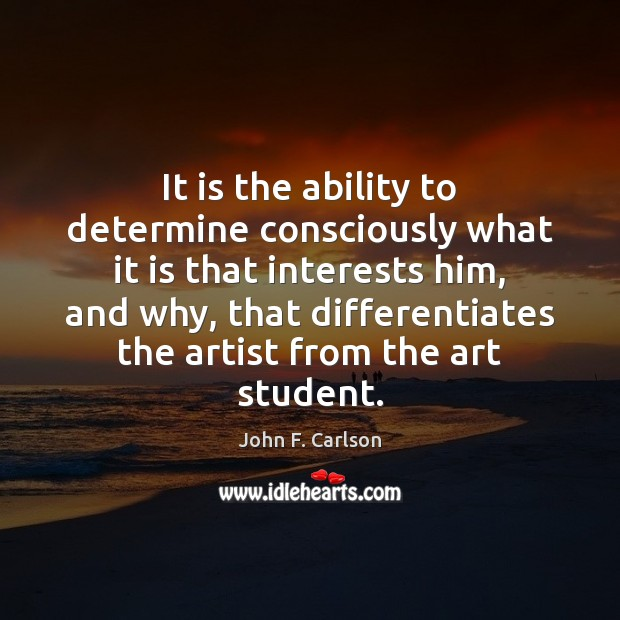 Image, It is the ability to determine consciously what it is that interests