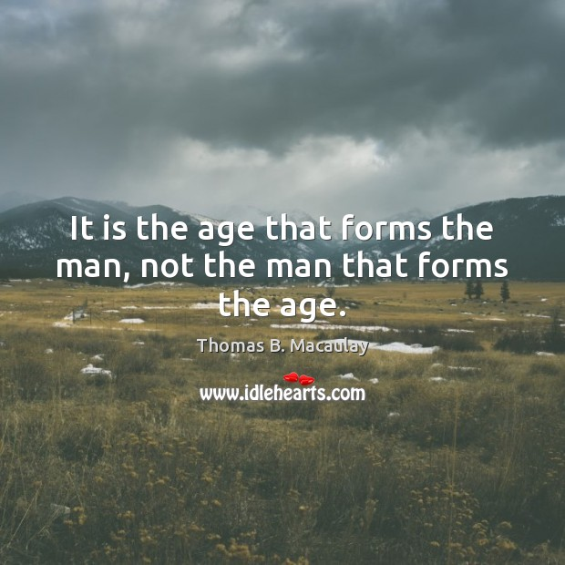 Picture Quote by Thomas B. Macaulay