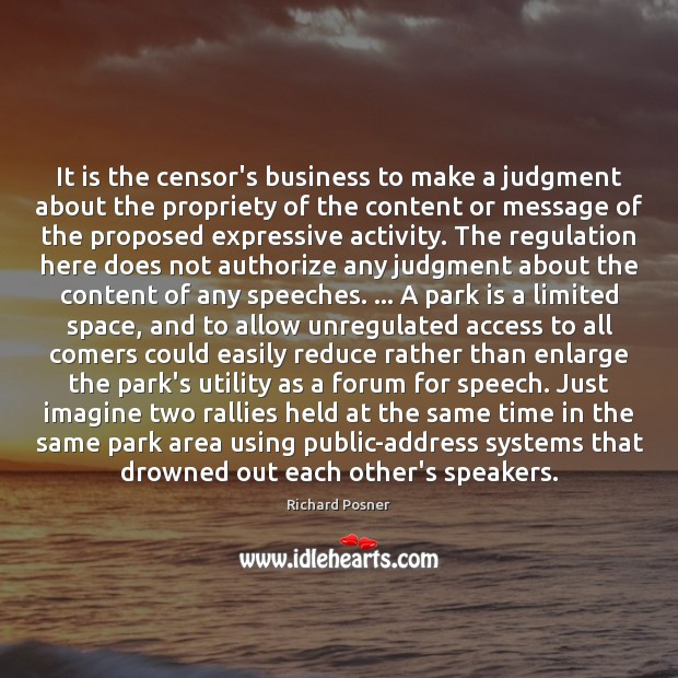 It is the censor's business to make a judgment about the propriety Richard Posner Picture Quote