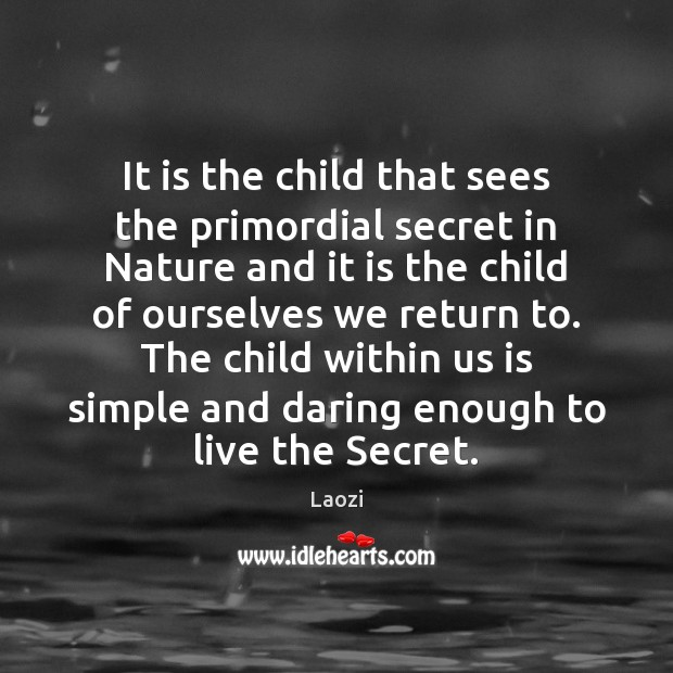 Image, It is the child that sees the primordial secret in Nature and