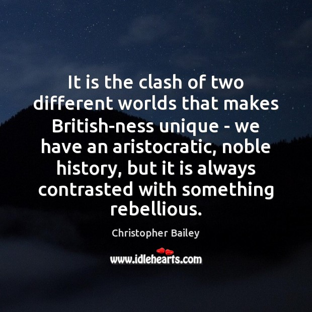 Image, It is the clash of two different worlds that makes British-ness unique
