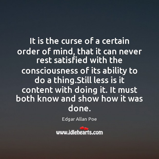 It is the curse of a certain order of mind, that it Image
