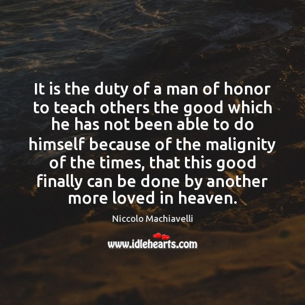 It is the duty of a man of honor to teach others Image