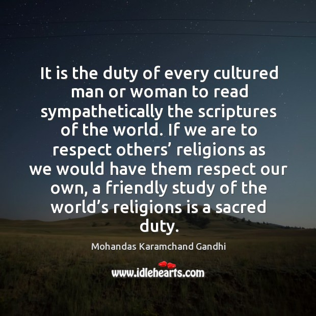 Image, Cultured, Duty, Every, Friendly, Man, Others, Our, Own, Read, Religions, Respect, Sacred, Sacred Duty, Scriptures, Study, Them, Woman, World, Would