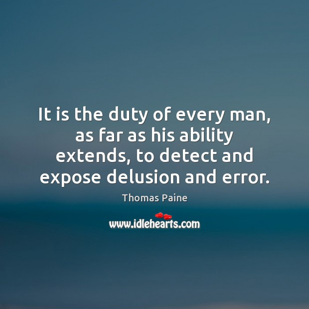 It is the duty of every man, as far as his ability Thomas Paine Picture Quote