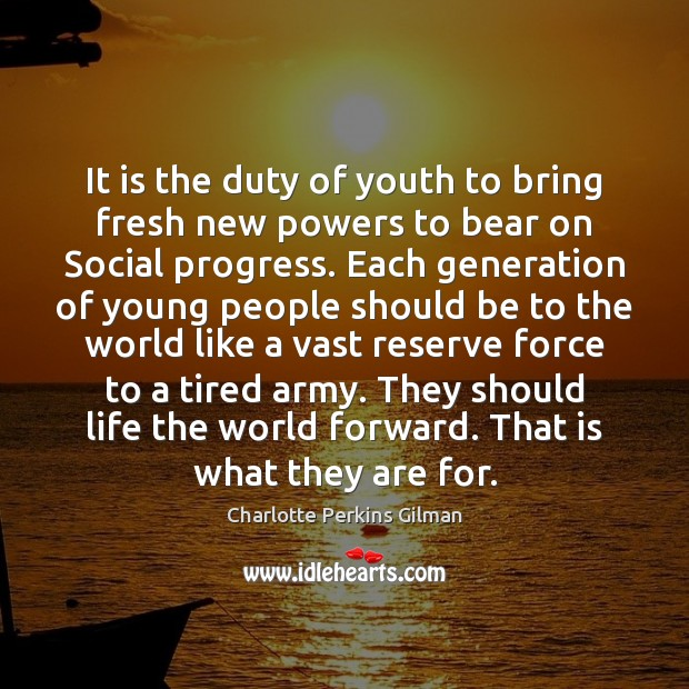 It is the duty of youth to bring fresh new powers to Image