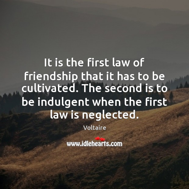 Image, It is the first law of friendship that it has to be