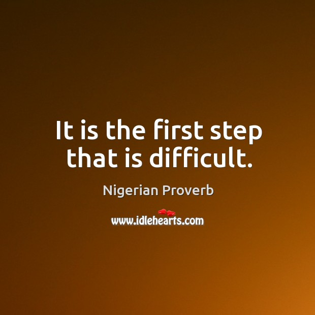 Image, It is the first step that is difficult.