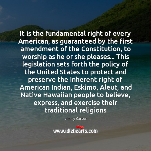 It is the fundamental right of every American, as guaranteed by the Image