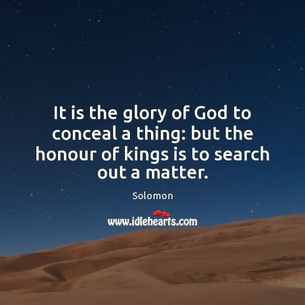 Image, It is the glory of God to conceal a thing: but the
