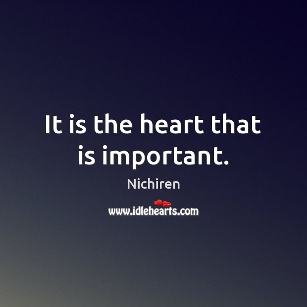 It is the heart that is important. Image