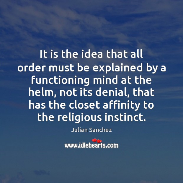 Image, It is the idea that all order must be explained by a