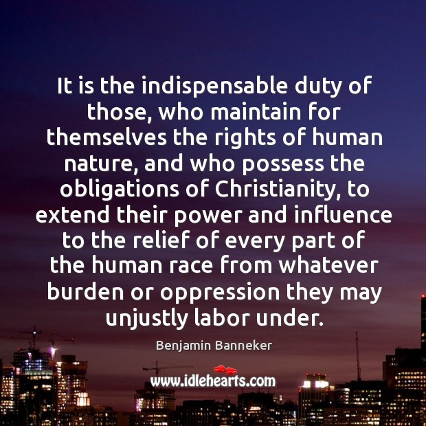 Image, It is the indispensable duty of those, who maintain for themselves the