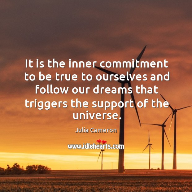 Image, It is the inner commitment to be true to ourselves and follow