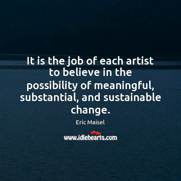 Image, It is the job of each artist to believe in the possibility