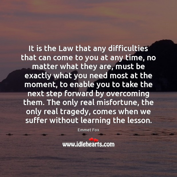 It is the Law that any difficulties that can come to you Emmet Fox Picture Quote