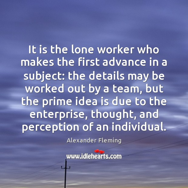 Image, It is the lone worker who makes the first advance in a