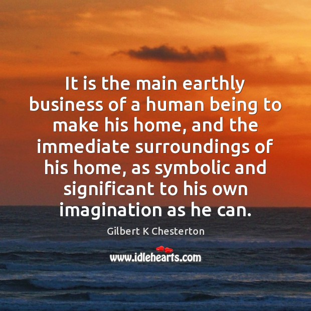 Image, It is the main earthly business of a human being to make