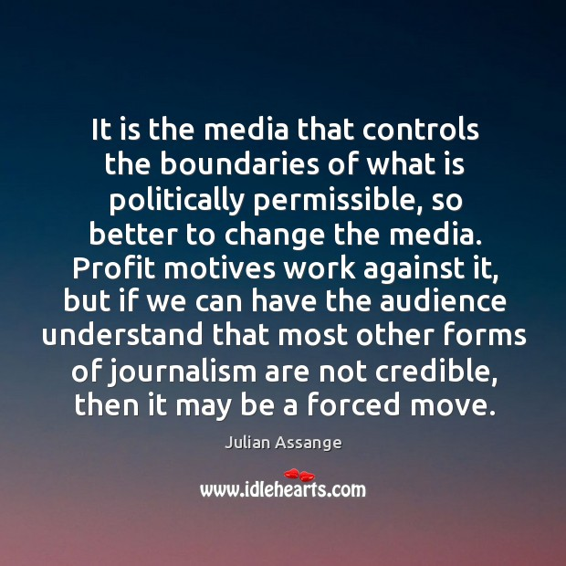 It is the media that controls the boundaries of what is politically Image