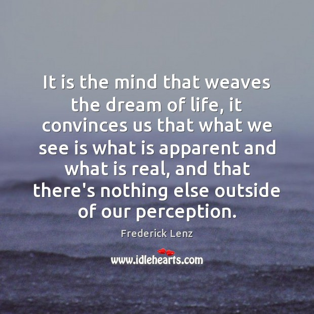 It is the mind that weaves the dream of life, it convinces Image