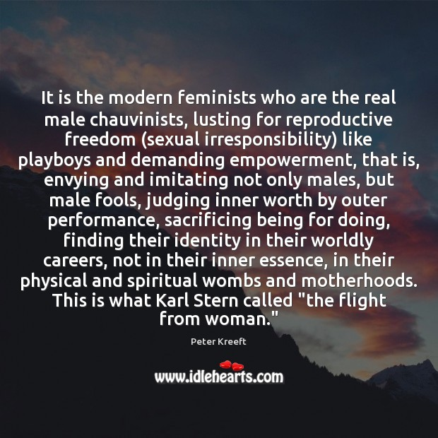 It is the modern feminists who are the real male chauvinists, lusting Image