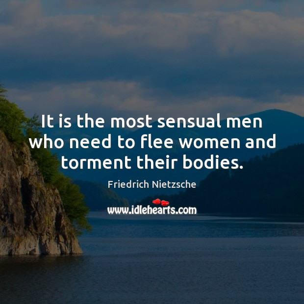 Image, It is the most sensual men who need to flee women and torment their bodies.