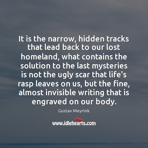 It is the narrow, hidden tracks that lead back to our lost Image