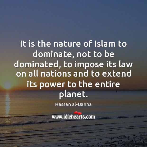 Image, It is the nature of Islam to dominate, not to be dominated,