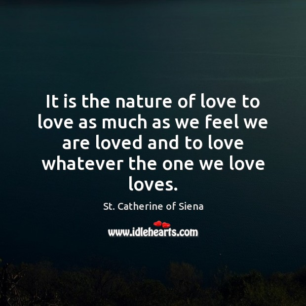 Image, It is the nature of love to love as much as we