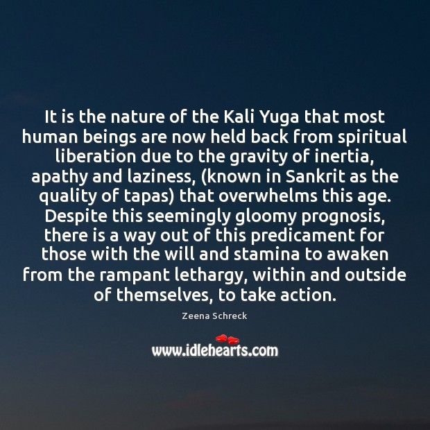 Image, It is the nature of the Kali Yuga that most human beings