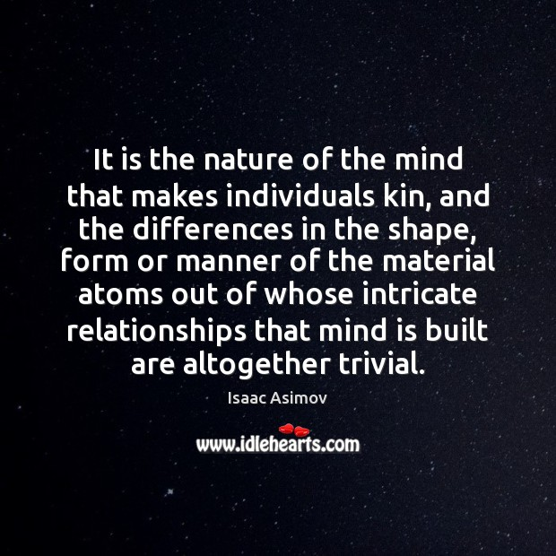 It is the nature of the mind that makes individuals kin, and Image