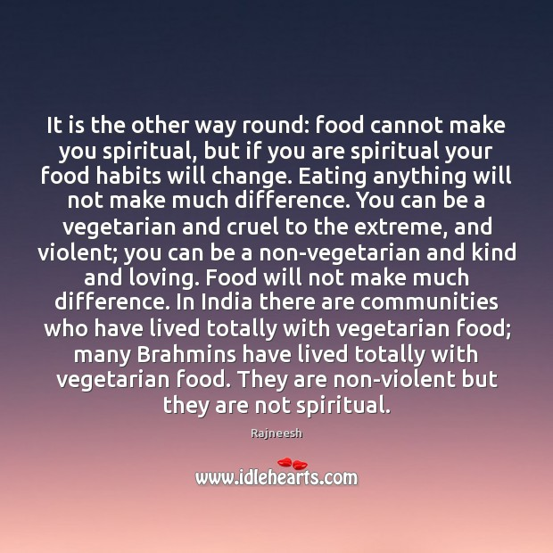 Image, It is the other way round: food cannot make you spiritual, but