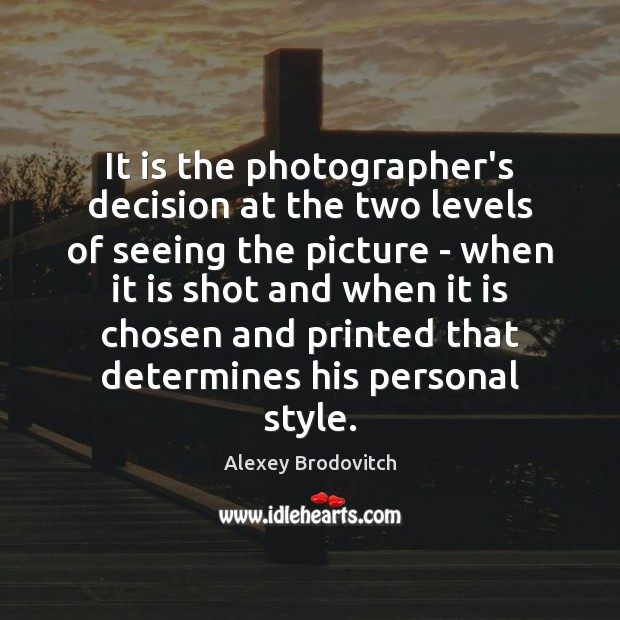 Image, It is the photographer's decision at the two levels of seeing the