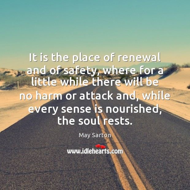 Image, It is the place of renewal and of safety, where for a