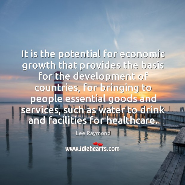 It is the potential for economic growth that provides the basis for the development of countries Image