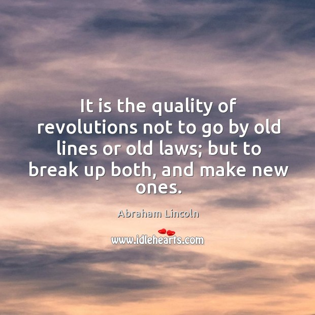 Image, It is the quality of revolutions not to go by old lines